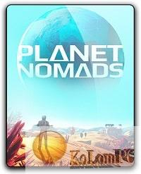 Planet Nomads [0.9.0.3 | Early Access] RePack
